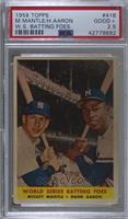World Series Batting Foes (Mickey Mantle, Hank Aaron) [PSA 2.5 GOOD+]
