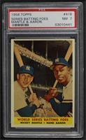 World Series Batting Foes (Mickey Mantle, Hank Aaron) [PSA7NM]