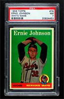 Ernie Johnson (White Name) [PSA 7 NM]