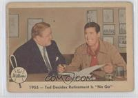1955 - Ted Decides Retirement Is