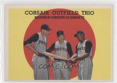 1959 Topps - [Base] #543 - Corsair Outfield Trio (Bob Skinner, Bill Virdon, Roberto Clemente)