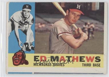 1960 Topps - [Base] #420.1 - Eddie Mathews (White Back)