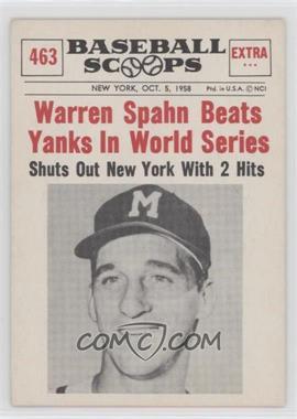 1961 Nu-Cards Baseball Scoops - [Base] #463 - Warren Spahn