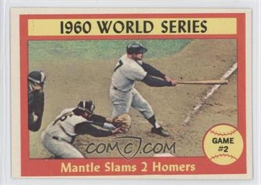 1961 Topps - [Base] #307 - 1960 World Series Game #2 - Mantle Slams 2 Homers