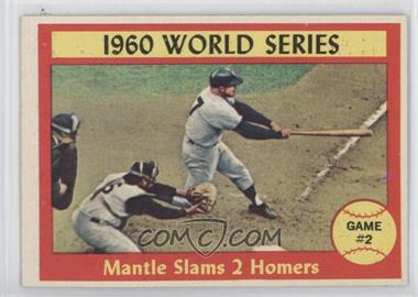1961 Topps - [Base] #307 - 1960 World Series Game #2 - Mantle Slams 2 Homers