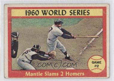 1961 Topps - [Base] #307 - 1960 World Series Game #2 - Mantle Slams 2 Homers [GoodtoVG‑EX]