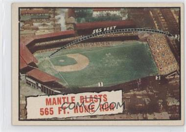 1961 Topps - [Base] #406 - Baseball Thrills: Mantle Blasts 565 Ft. Home Run (Mickey Mantle)