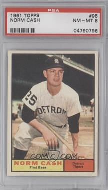 1961 Topps - [Base] #95 - Norm Cash [PSA8]