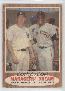 1962 Topps - [Base] #18 - Managers' Dream (Mickey Mantle, Willie Mays) [Good to VG‑EX]