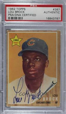 1962 Topps - [Base] #387 - Lou Brock [PSA/DNA Certified Encased]
