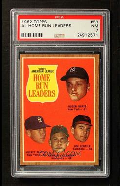 1962 Topps - [Base] #53 - 1961 American League Home Run Leaders (Roger Maris, Mickey Mantle, Harmon Killebrew, Jim Gentile) [PSA 7 NM]