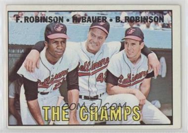 1967 Topps - [Base] #1 - The Champs (Frank Robinson, Hank Bauer, Brooks Robinson)