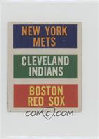 New York Mets, Cleveland Indians, Boston Red Sox