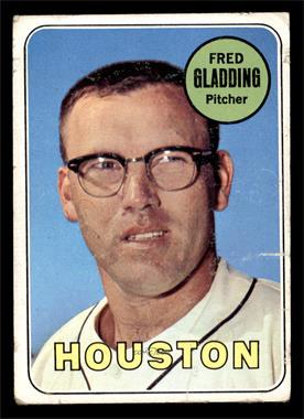1969 Topps - [Base] #58 - Fred Gladding [FAIR]