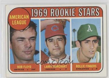 1969 Topps - [Base] #597 - American League 1969 Rookie Stars (Bobby Floyd, Larry Burchart, Rollie Fingers)