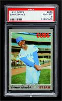 Ernie Banks [PSA 8 NM‑MT]