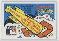1927 - New York Yankees vs. Pittsburgh Pirates [PoortoFair]