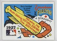 1927 - New York Yankees vs. Pittsburgh Pirates