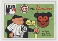 1938 - Chicago Cubs vs. New York Yankees [PoortoFair]