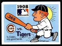 1908 - Chicago Cubs vs. Detroit Tigers [GOOD]
