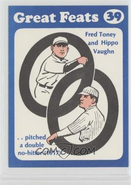 1972 Laughlin Great Feats - [Base] - Blue Border #39 - Fred Toney, Hippo Vaughn