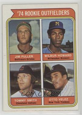 1974 Topps - [Base] #606 - '74 Rookie Outfielders (Jim Fuller, Wilbur Howard, Tommy Smith, Otto Velez)