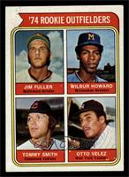 '74 Rookie Outfielders (Jim Fuller, Wilbur Howard, Tommy Smith, Otto Velez) [NM]