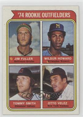 1974 Topps - [Base] #606 - '74 Rookie Outfielders (Jim Fuller, Wilbur Howard, Tommy Smith, Otto Velez)
