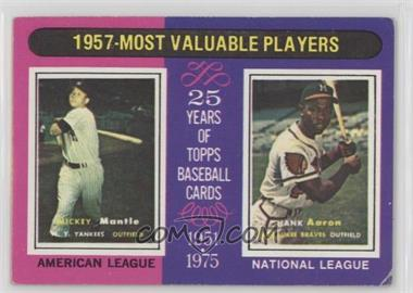 1975 Topps - [Base] #195 - 1957-Most Valuable Players (Mickey Mantle, Hank Aaron) [GoodtoVG‑EX]