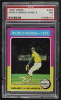 World Series - 1974 - Game 3 [PSA7NM]