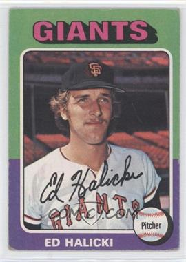 1975 Topps - [Base] #467 - Ed Halicki [Good to VG‑EX]