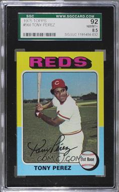 1975 Topps - [Base] #560 - Tony Perez [SGC92NM/MT+8.5]