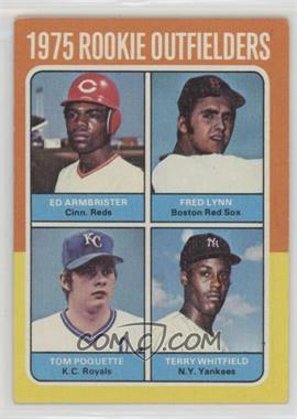 1975 Topps - [Base] #622 - Ed Armbrister, Fred Lynn, Terry Whitfield, Tom Poquette