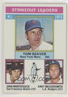 Tom Seaver, John Montefusco, Andy Messersmith