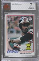 Eddie Murray [BVG 7 NEAR MINT]