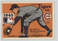 Detroit Tigers vs. Chicago Cubs (Hank Greenberg)