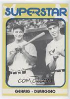 Lou Gehrig, Joe DiMaggio
