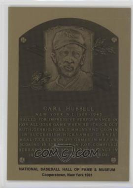 1981-89 Metallic Hall of Fame Plaques - [Base] #CAHU - Carl Hubbell