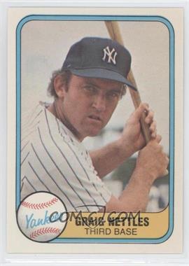 """1981 Fleer - [Base] #87.1 - Graig Nettles (""""Craig"""" on Back)"""