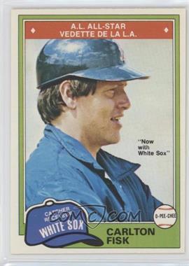 1981 O-Pee-Chee - [Base] #116 - Carlton Fisk