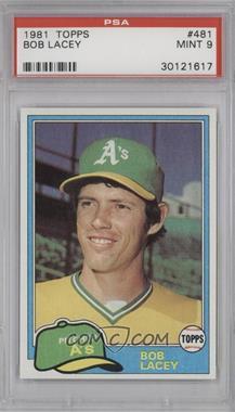 1981 Topps - [Base] #481 - Bob Lacey [PSA9]