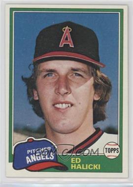 1981 Topps - [Base] #69 - Ed Halicki