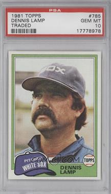 1981 Topps Traded - [Base] #785 - Dennis Lamp [PSA10]