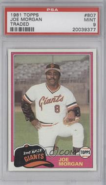 1981 Topps Traded - [Base] #807 - Joe Morgan [PSA9]