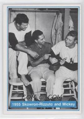 1982 ASA The Mickey Mantle Story - [Base] #23 - Mickey Mantle, Moose Skowron, Phil Rizzuto
