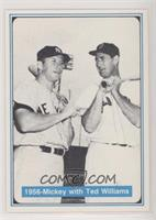 Mickey Mantle, Ted Williams