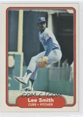 1982 Fleer - [Base] #603.1 - Lee Smith (Error: Upside Down Cubs Logo on Back)