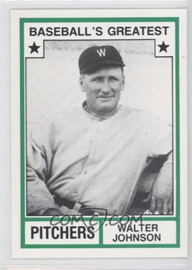 1982 TCMA Baseball's Greatest - Pitchers - White Back #1982-17 - Walter Johnson