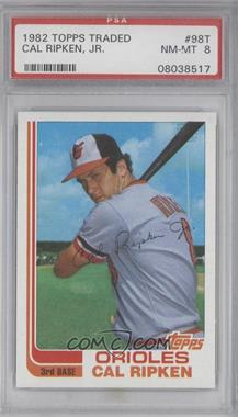 1982 Topps Traded - [Base] #98T - Cal Ripken Jr. [PSA8]