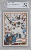 Eddie Murray [BGS 7.5 NEAR MINT+]